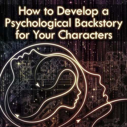 How to Develop a Psychological Backstory for Your Characters OnDemand Webinar