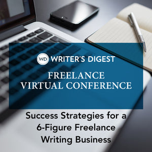 Success Strategies for a 6-Figure Freelance Writing Business OnDemand Webinar