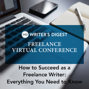 How to Succeed as a Freelance Writer: Everything You Need to Know OnDemand Webinar