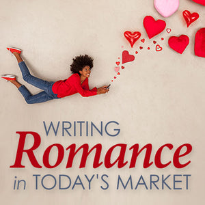 Writing Romance in Today's Market OnDemand Webinar