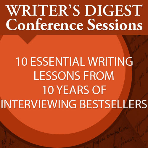 10 Essential Writing Lessons from 10 Years of Interviewing Bestsellers