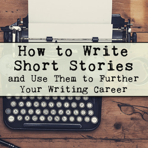 How to Write Short Stories and Use Them to Further Your Writing Career OnDemand Webinar