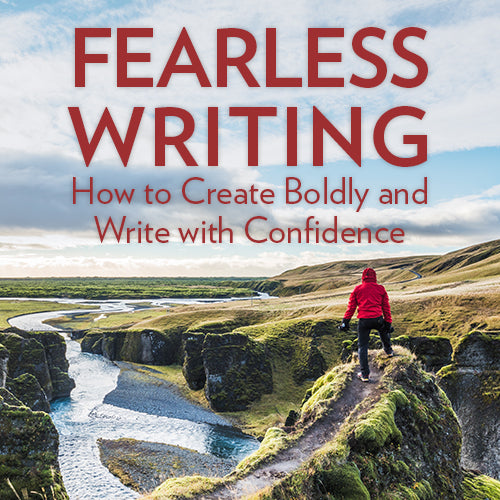 Fearless Writing: How to Create Boldly and Write with Confidence OnDemand Webinar
