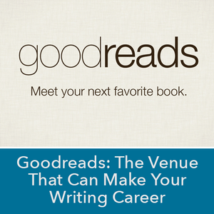 Goodreads: The Venue That Can Make Your Writing Career Video Download