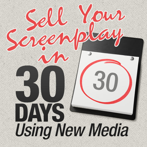 Sell Your Screenplay in 30 Days Using New Media OnDemand Webinar