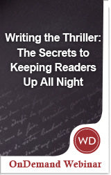 Writing the Thriller: The Secrets to Keeping Readers Up All Night
