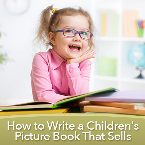 How to Write a Children's Picture Book That Sells OnDemand Webinar
