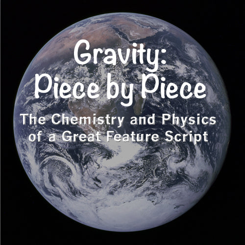 Gravity: Piece by Piece - The Chemistry and Physics of a Great Feature Script OnDemand Webinar