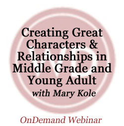 Creating Great Characters & Relationships in Middle Grade and Young Adult OnDemand Webinar