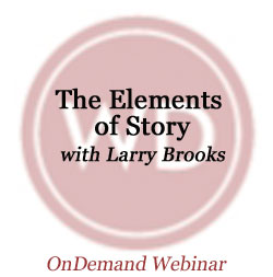 The Elements of Story: Transforming Your Novel from Good to Great OnDemand Webinar