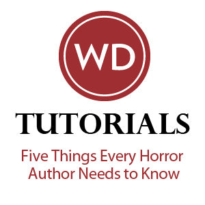 Five Things Every Horror Author Needs to Know