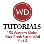 150 Ways to Make Your Book Successful - Part 3