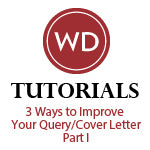 3 Ways to Improve Your Query/Cover Letter – Part I