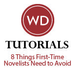8 Things First-Time Novelists Need to Avoid