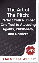 The Art of the Pitch: Perfect Your Number One Tool to Attracting Agents, Publishers, and Readers