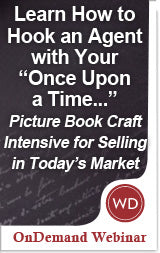 "Learn How to Hook an Agent with Your ""Once Upon a Time…"" – Picture Book Craft Intensive for Selling in Today's Market"