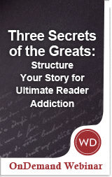 Three Secrets of the Greats: Structure Your Story for Ultimate Reader Addiction