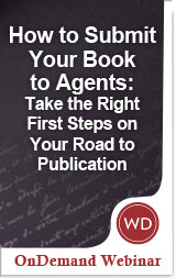 How to Submit Your Book to Agents: Take the Right First Steps on Your Road to Publication