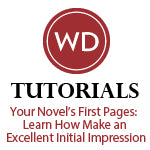 Your Novel's First Pages: Learn How Make an Excellent Initial Impression