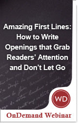 Amazing First Lines: How to Write Openings that Grab Readers' Attention and Don't Let Go