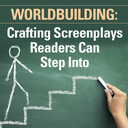 World-building: Crafting Screenplays Readers Can Step Into OnDemand Webinar