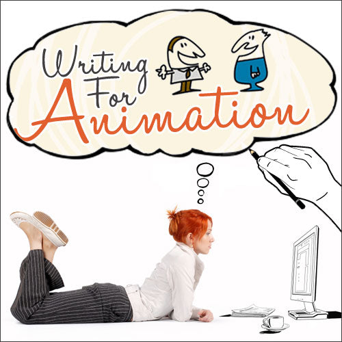 Writing for Animation: The Insider's Guide to the Art and Craft OnDemand Webinar