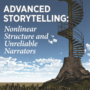 Advanced Storytelling: Nonlinear Structure and Unreliable Narrators OnDemand Webinar