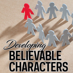 Developing Believable Characters OnDemand Webinar