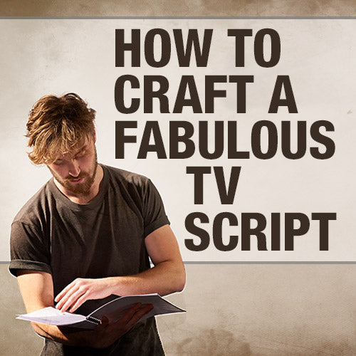 How to Craft a Fabulous TV Script OnDemand Webinar