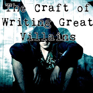 The Craft of Writing Great Villains OnDemand Webinar