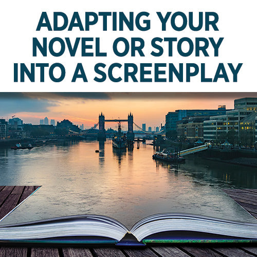 Adapting Your Novel into a Screenplay: Take the Story from Book to Script OnDemand Webinar