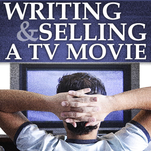 Writing and Selling a TV Movie OnDemand Webinar