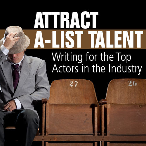 Attract A-List Talent: Writing for the Top Actors in the Industry OnDemand Webinar