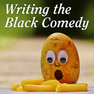 Writing the Black Comedy OnDemand Webinar