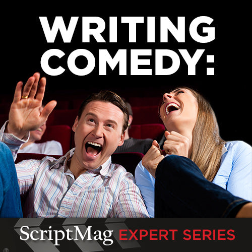Writing Comedy: ScriptMag Expert Series OnDemand Webinar