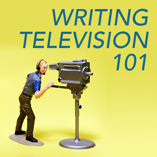 Writing Television 101 OnDemand Webinar
