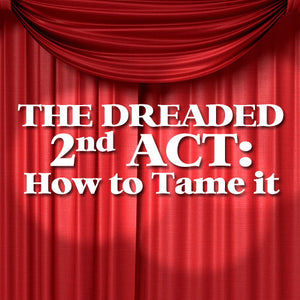 THE DREADED 2nd ACT: How to Tame it OnDemand Webinar