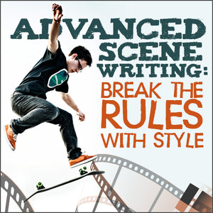 Advanced Scene Writing: Break the Rules with Style OnDemand Webinar