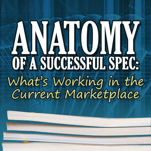 Anatomy of a Successful Spec: What's Working in the Current Marketplace OnDemand Webinar