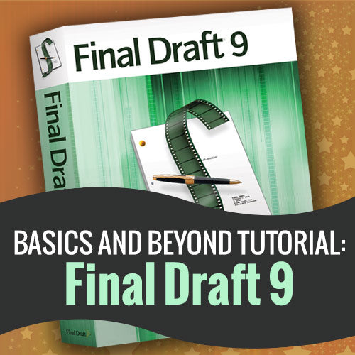 Basics and Beyond Tutorial: Final Draft 9 OnDemand Webinar