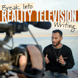 Break Into Reality Television Writing OnDemand Webinar