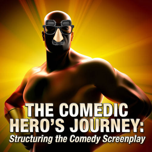 The Comedic Hero's Journey: Structuring the Comedy Screenplay OnDemand Webinar