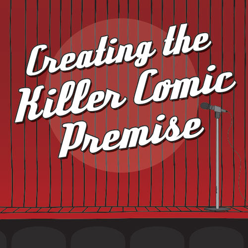 Creating the Killer Comic Premise OnDemand Webinar