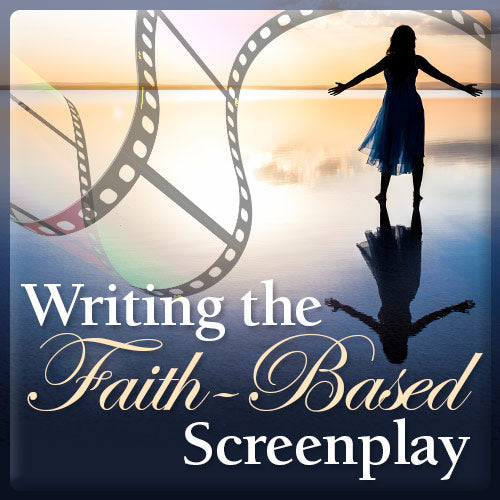 Writing the Faith-Based Screenplay OnDemand Webinar