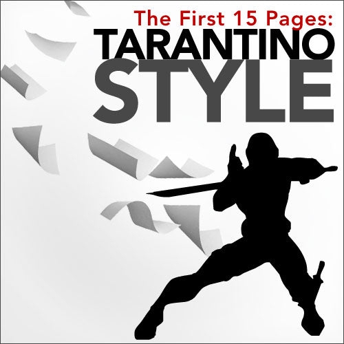 The First 15 Pages: Tarantino Style OnDemand Webinar