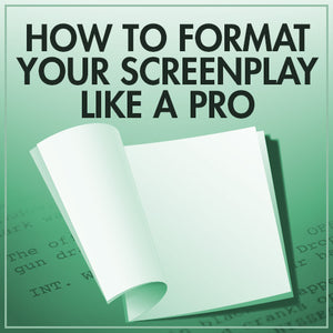How to Format Your Screenplay like a Pro OnDemand Webinar