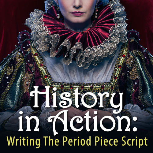 Writing The Period Piece OnDemand Webinar