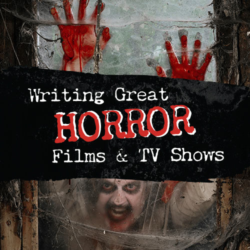 Writing Great Horror Film and TV OnDemand Webinar