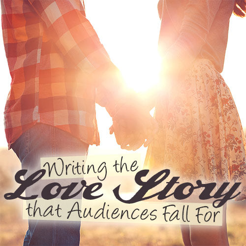 Writing Love Stories that Audiences Will Fall For OnDemand Webinar