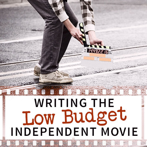 Writing the Low Budget Independent Movie OnDemand Webinar